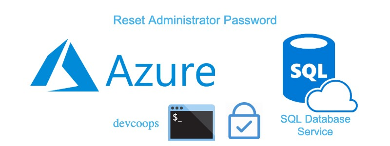 How to recover lost admin password for an Azure SQL database using Azure CLI